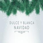 Dulces y Blancas Navidades – Tradiciones españolas