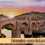 Extremadura: tierra soñada por todos