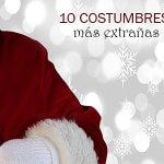 10 Costumbres navideñas más extrañas del mundo