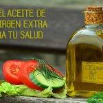 El aceite de oliva extra virgen como aliado para la salud